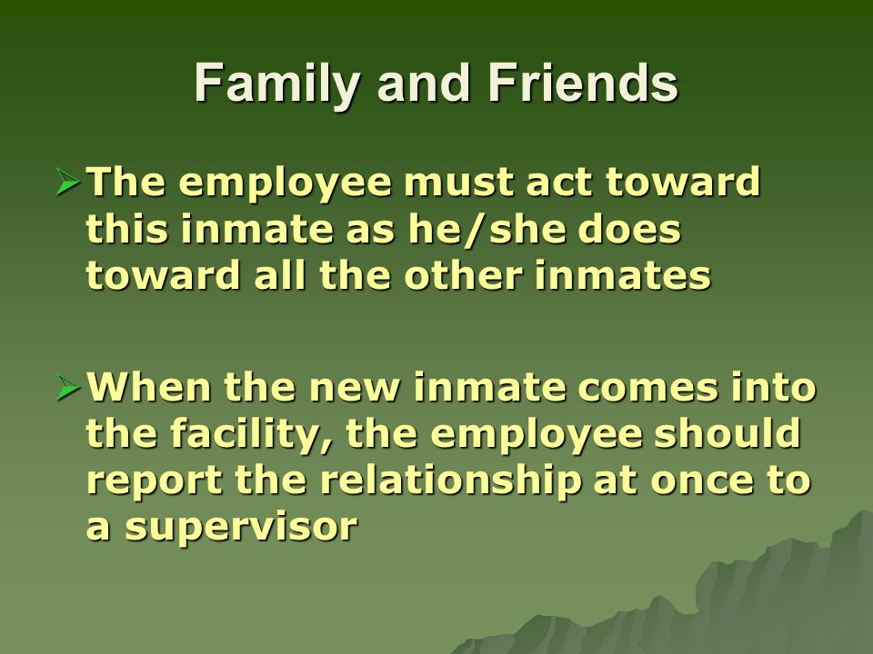 Minority Employee's  Employee's must reinforce that all inmates are treated the same, regardless of race, etc  Any attempts by inmates to call the employee brother , or sister should be viewed as inappropriate comments