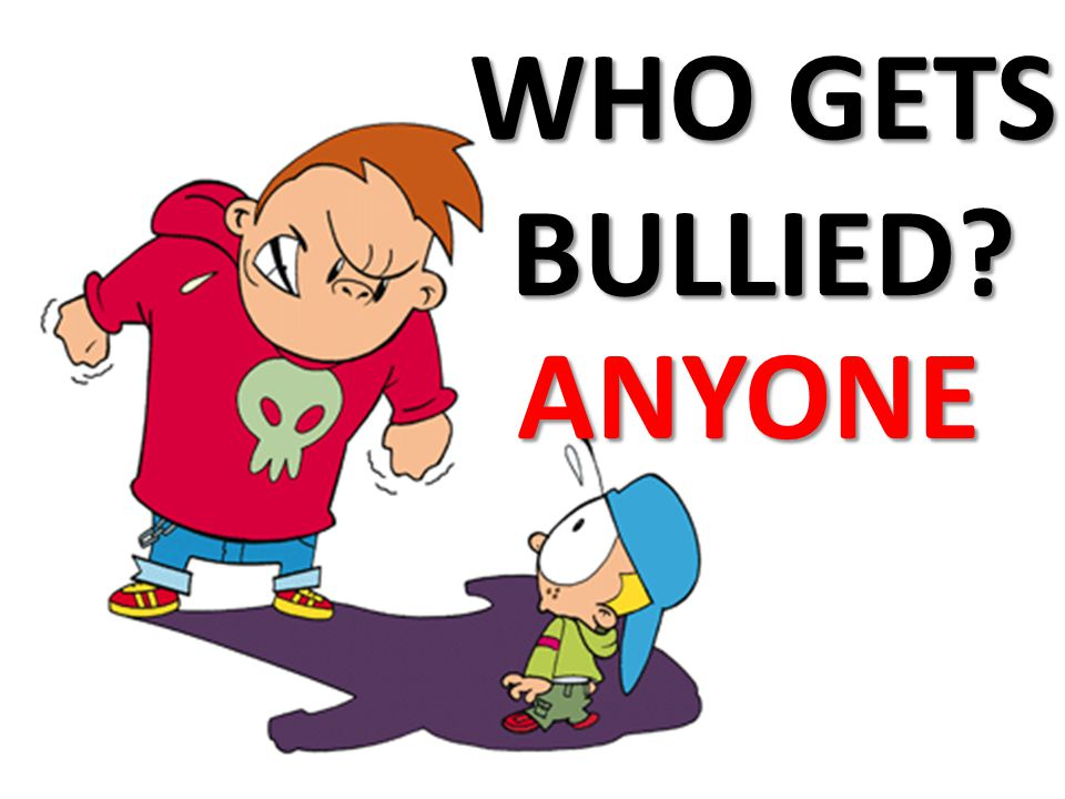 WHO GETS BULLIED? ANYONE