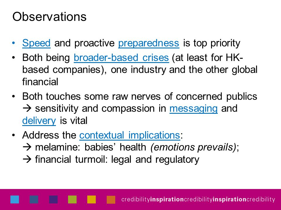 Observations Speed and proactive preparedness is top priority Both being broader-based crises (at least for HK- based companies), one industry and the
