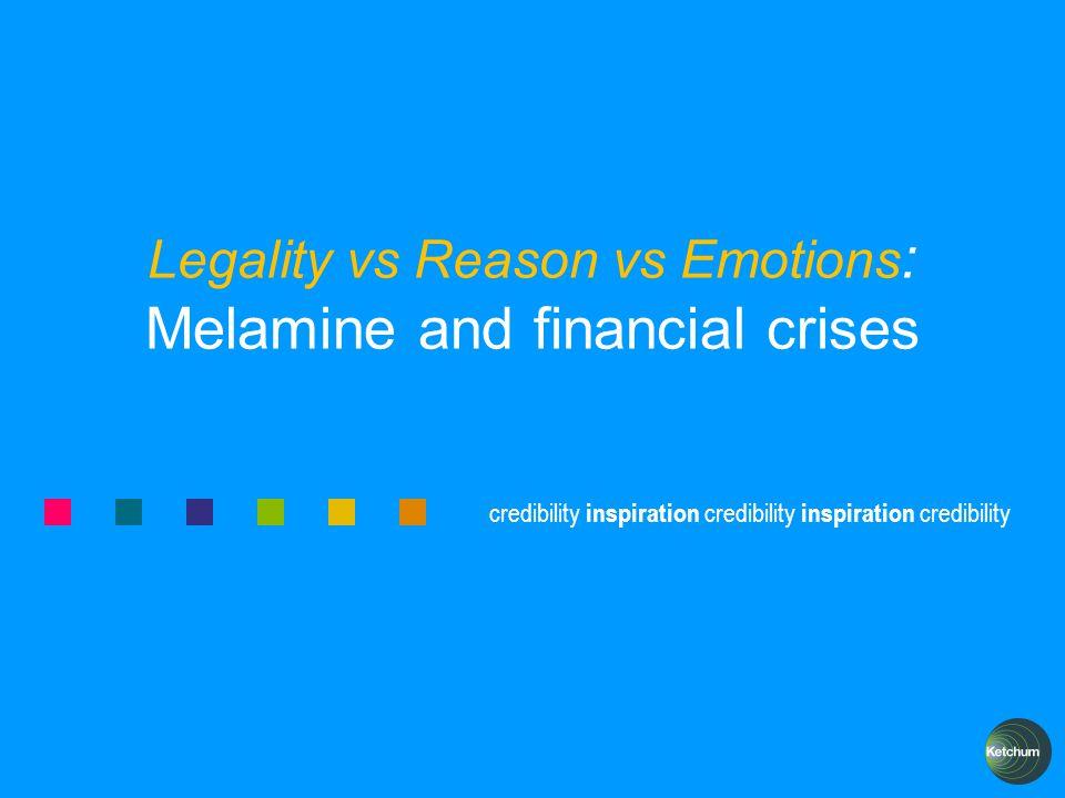 credibility inspiration credibility inspiration credibility Legality vs Reason vs Emotions : Melamine and financial crises