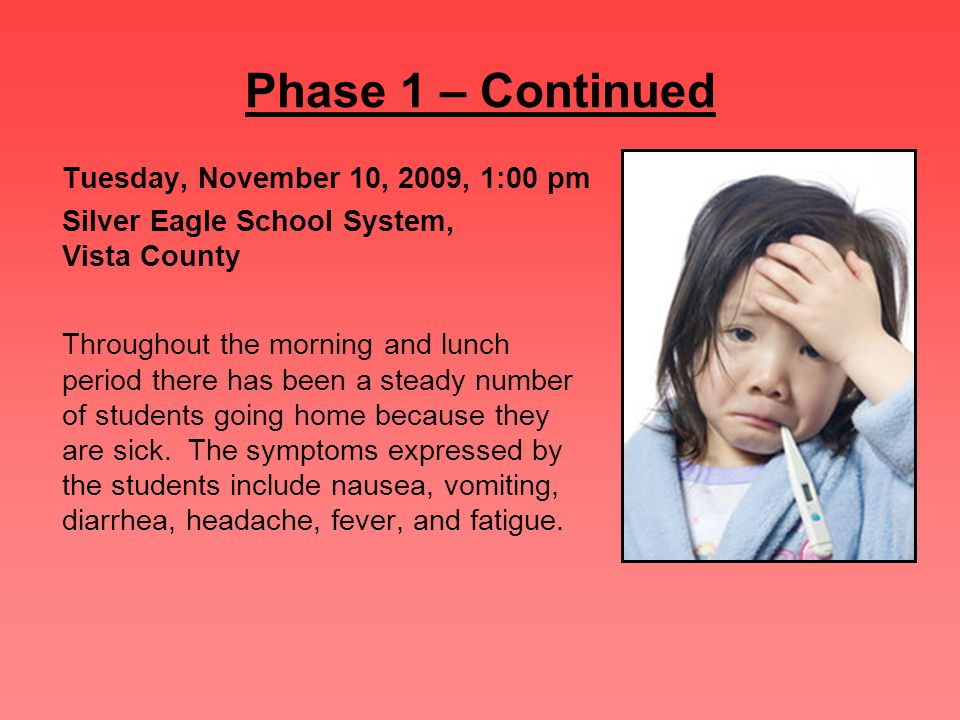 Phase 1 – Continued Tuesday, November 10, 2009, 1:00 pm Silver Eagle School System, Vista County Throughout the morning and lunch period there has bee