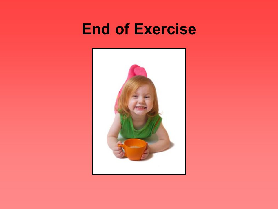End of Exercise