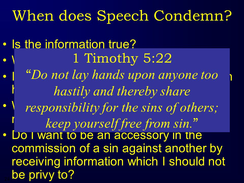 24 When does Speech Condemn. Is the information true.
