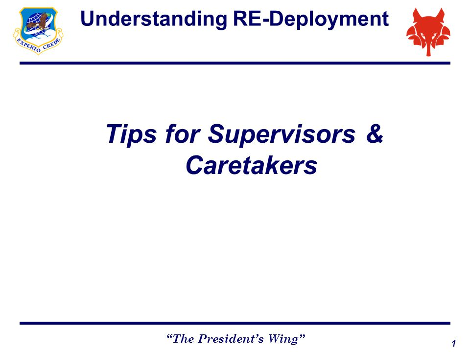 2 The President's Wing Topic Overview Cycle of deployment Pre-deployment Deployment Reunion Impact on deploying member & family How supervisors & caretakers can help