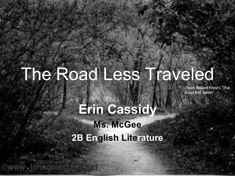 The Road Less Traveled Erin Cassidy Ms.
