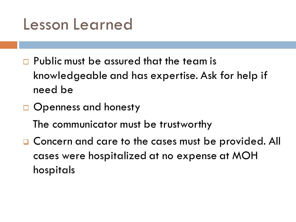 Lesson Learned  Public must be assured that the team is knowledgeable and has expertise.