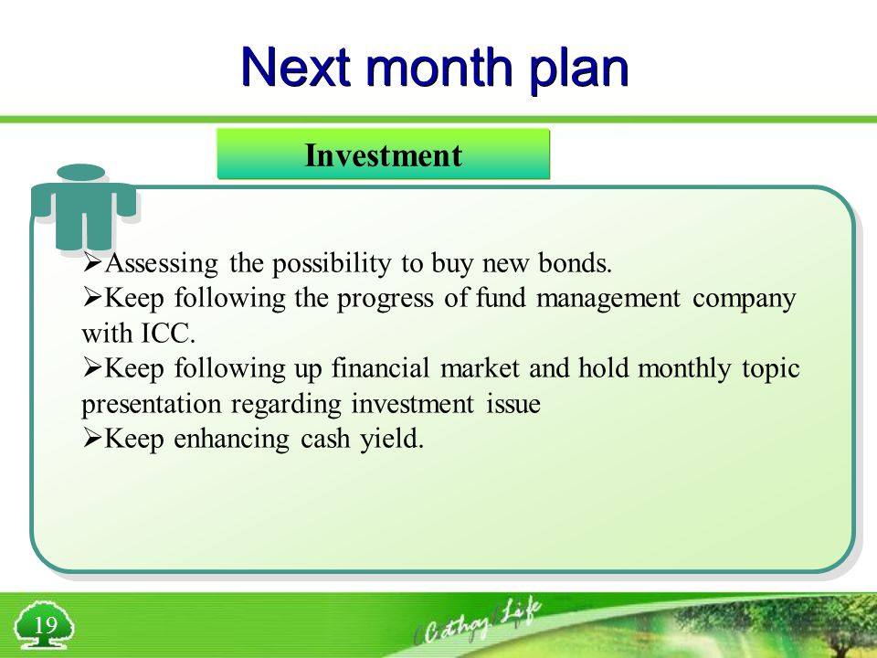 Next month plan  Assessing the possibility to buy new bonds.