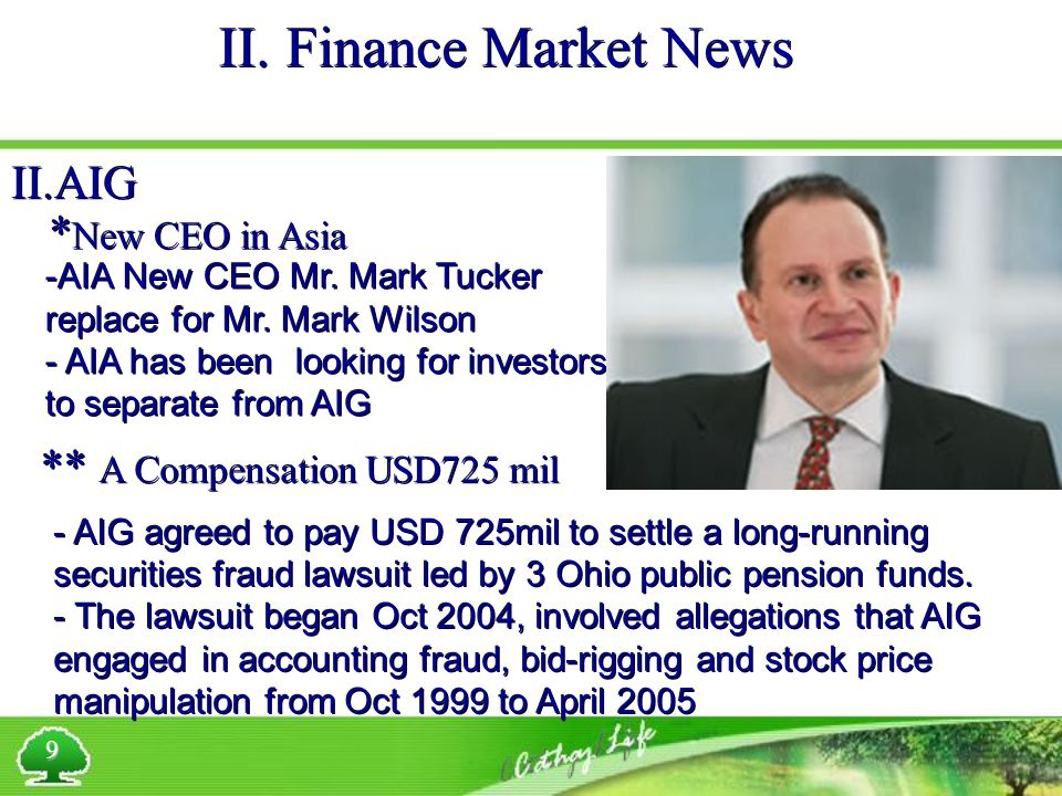 9 II.AIG * New CEO in Asia - AIA New CEO Mr. Mark Tucker replace for Mr.