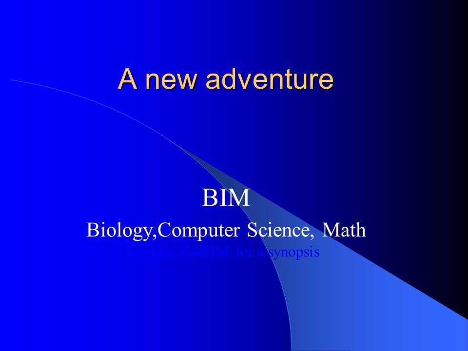 A new adventure BIM Biology,Computer Science, Math Swich to logroño.xls-BIM for a synopsis