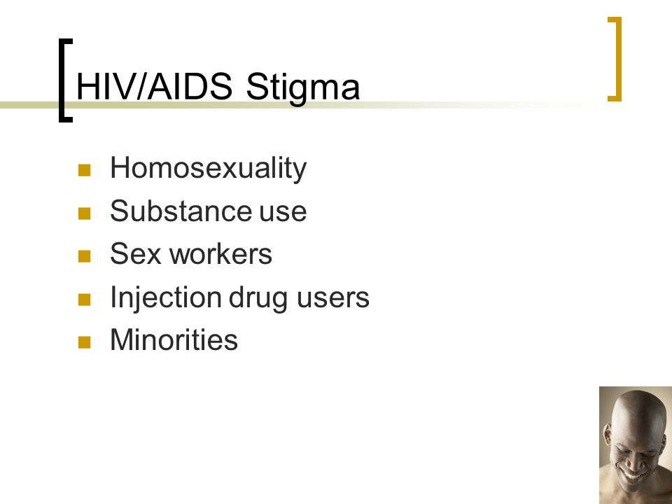 HIV/AIDS Stigma Homosexuality Substance use Sex workers Injection drug users Minorities