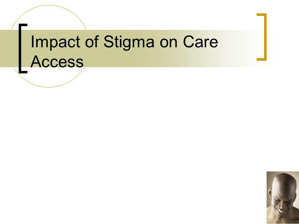 Impact of Stigma on Care Access