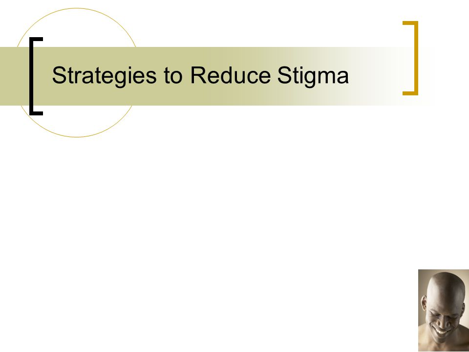 Strategies to Reduce Stigma