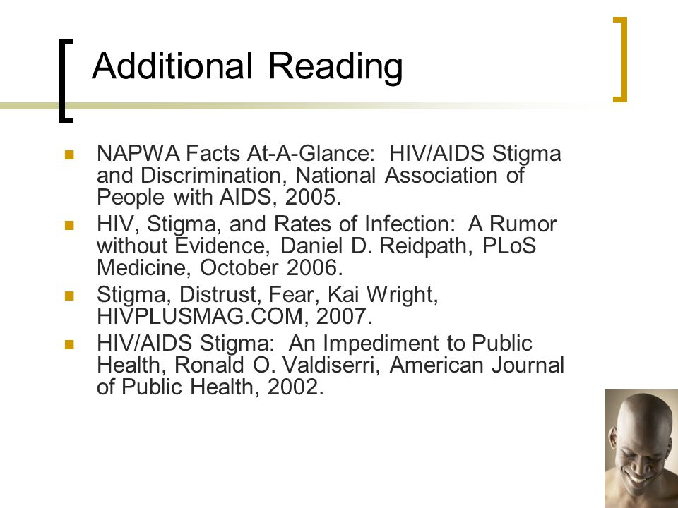 NAPWA Facts At-A-Glance: HIV/AIDS Stigma and Discrimination, National Association of People with AIDS, 2005.