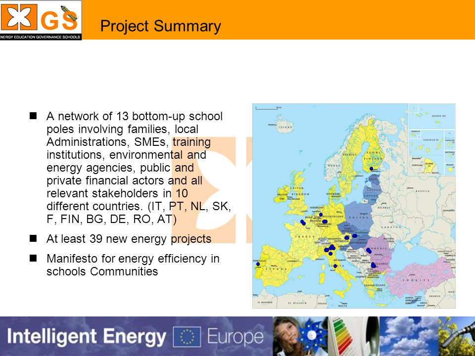 Project Summary A network of 13 bottom-up school poles involving families, local Administrations, SMEs, training institutions, environmental and energy agencies, public and private financial actors and all relevant stakeholders in 10 different countries.