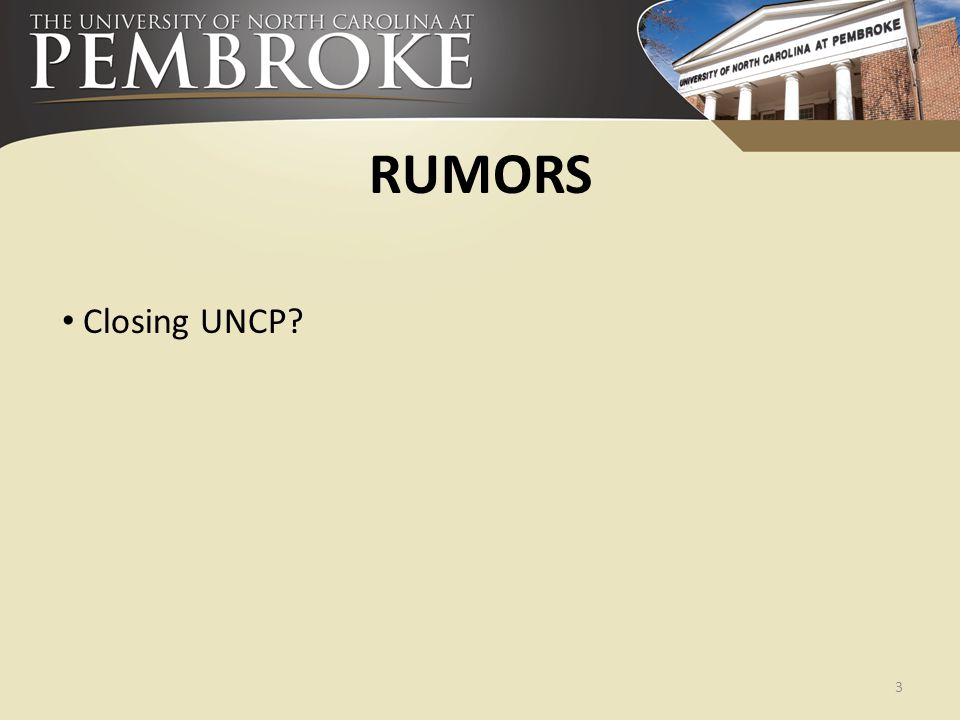 RUMORS Closing UNCP? 3
