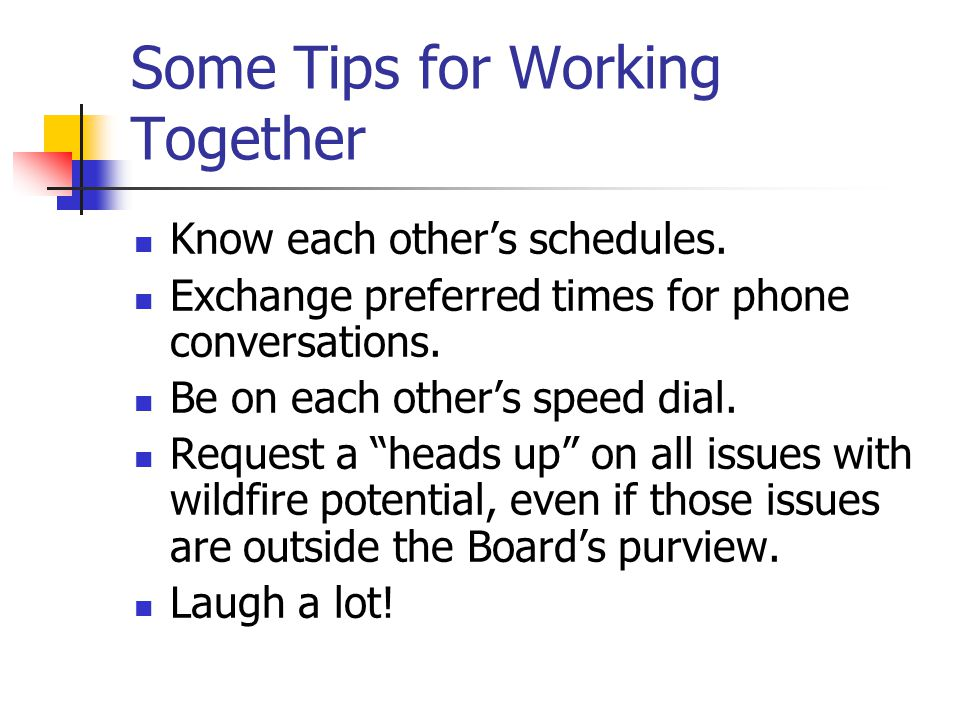 Some Tips for Working Together Know each other's schedules.