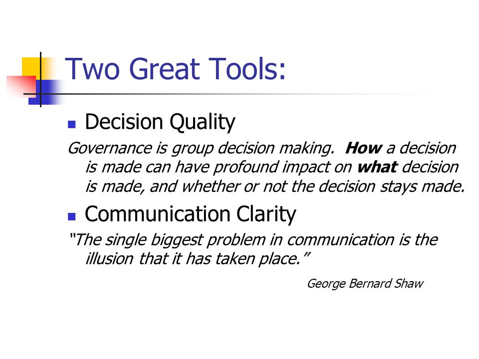 Two Great Tools: Decision Quality Governance is group decision making.