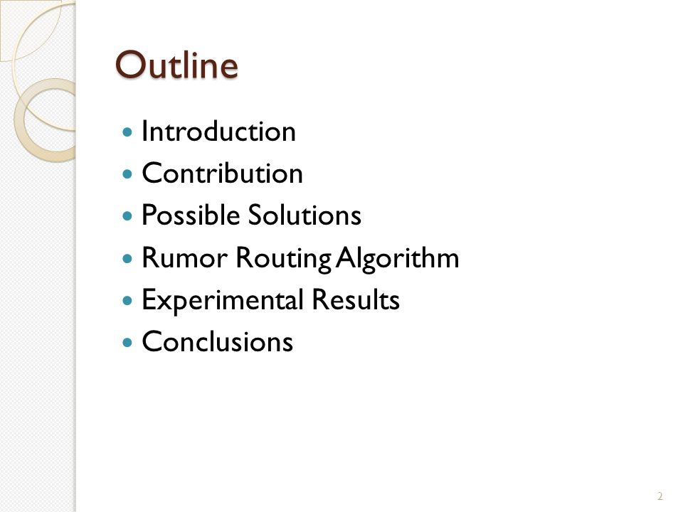Outline Introduction Contribution Possible Solutions Rumor Routing Algorithm Experimental Results Conclusions 2