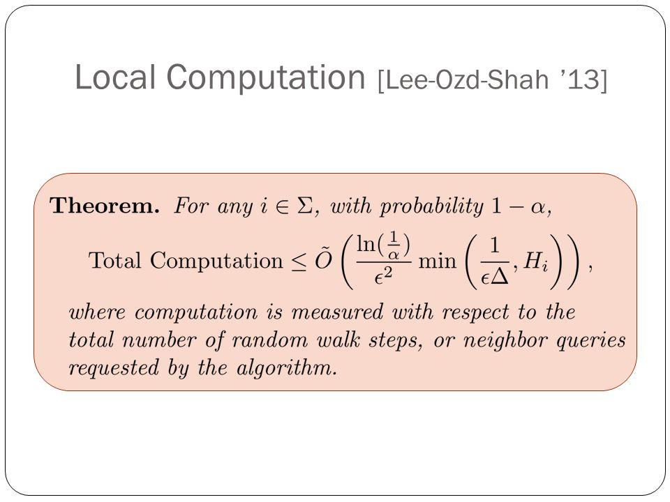 Local Computation [Lee-Ozd-Shah '13]