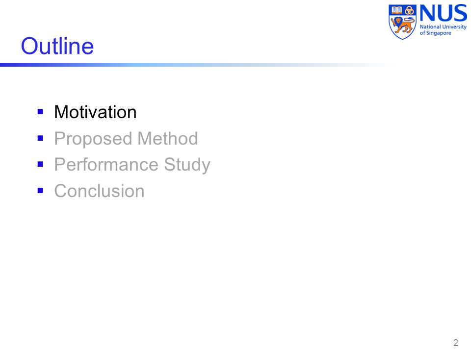 Outline  Motivation  Proposed Method  Performance Study  Conclusion 2