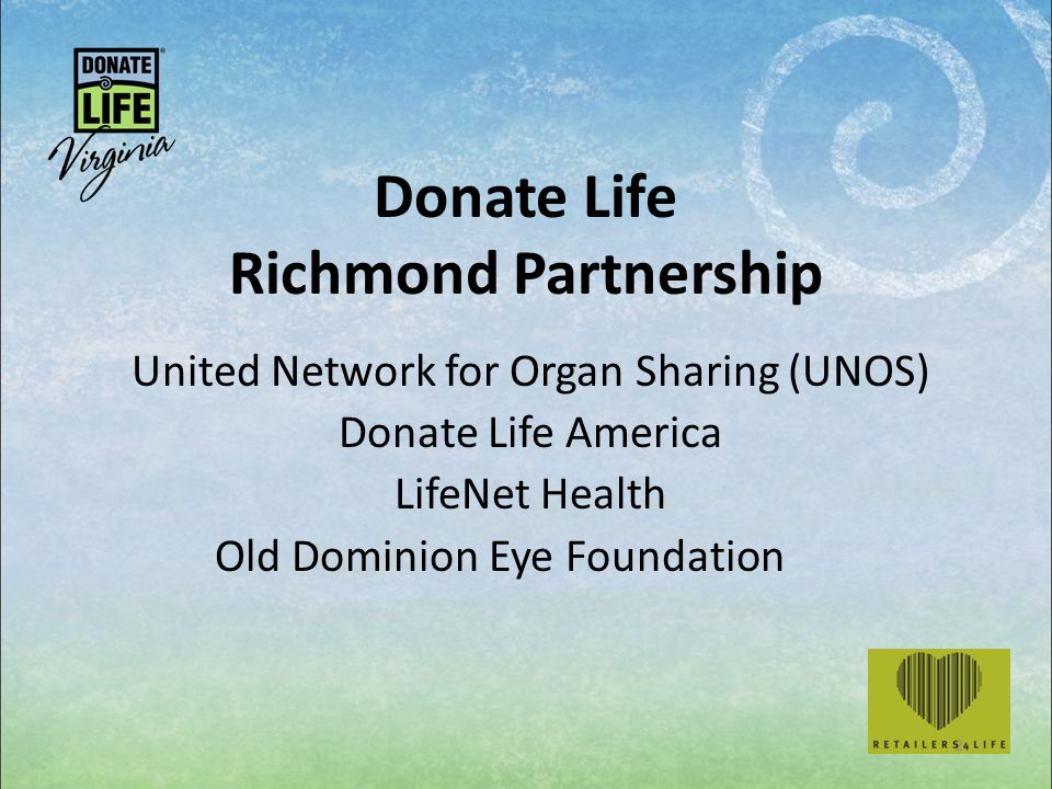Donate Life Richmond Partnership United Network for Organ Sharing (UNOS) Donate Life America LifeNet Health Old Dominion Eye Foundation 2