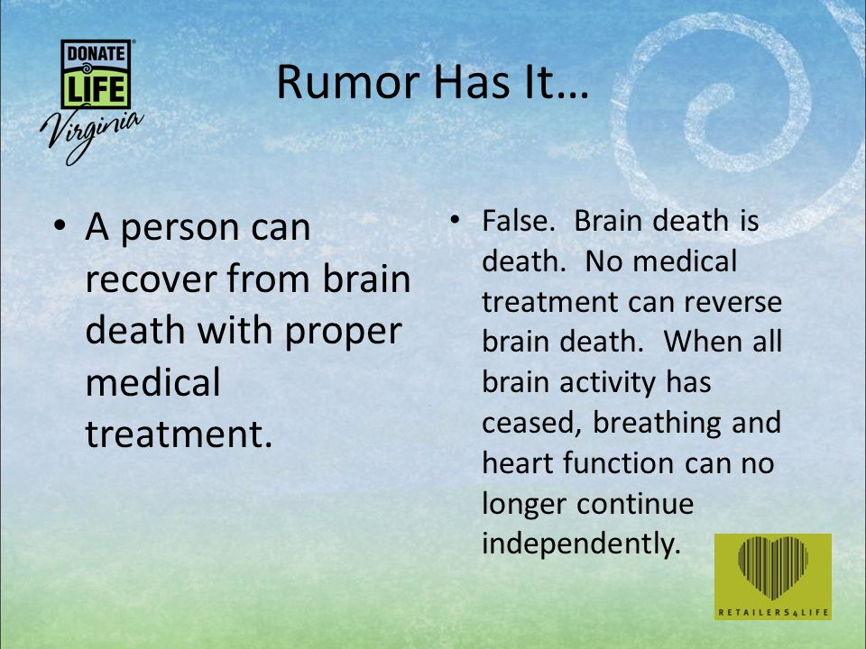 Rumor Has It… A person can recover from brain death with proper medical treatment.
