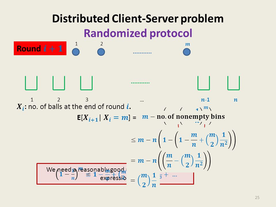 Distributed Client-Server problem Randomized protocol 25 12 We need a reasonably good upper bound for this expression