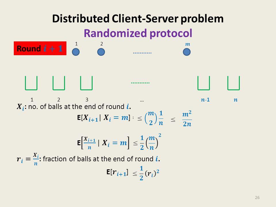 Distributed Client-Server problem Randomized protocol 26 12