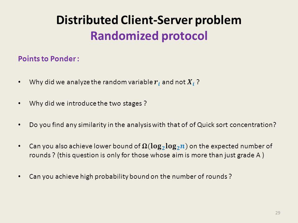 Distributed Client-Server problem Randomized protocol 29