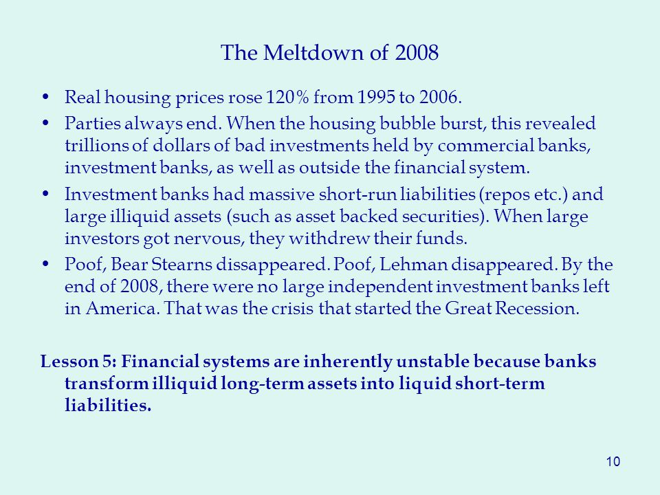 The Meltdown of 2008 Real housing prices rose 120% from 1995 to 2006.