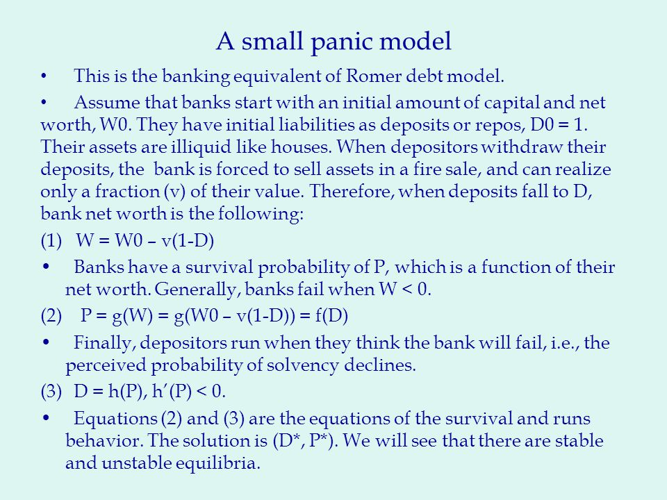 A small panic model This is the banking equivalent of Romer debt model.