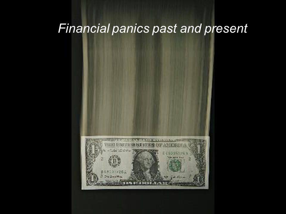 3 Financial panics past and present