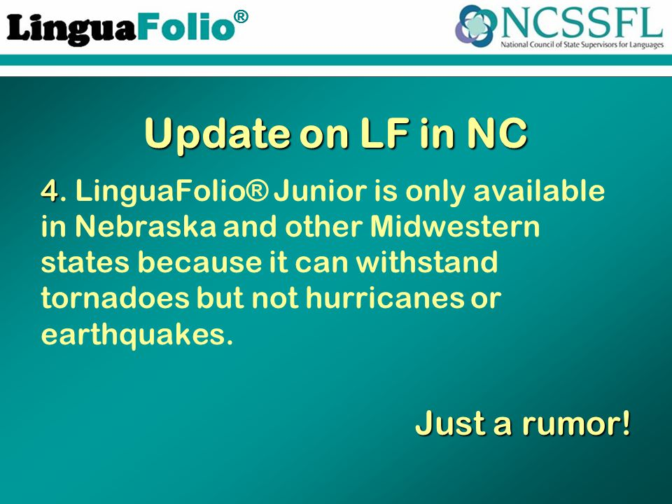 TM ® Update on LF in NC 4 4.