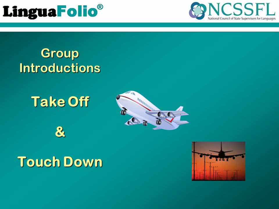 TM ® Group Introductions Take Off & Touch Down