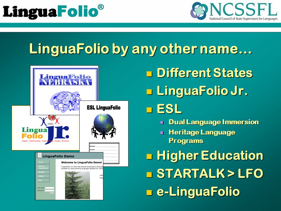TM ® LinguaFolio by any other name… Different States LinguaFolio Jr.