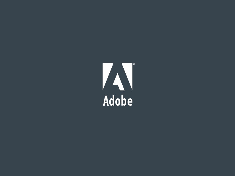 © 2013 Adobe Systems Incorporated. All Rights Reserved. Adobe Confidential.