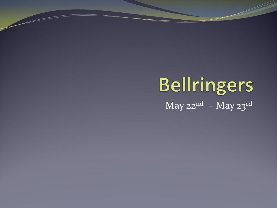 May 22 nd – May 23 rd