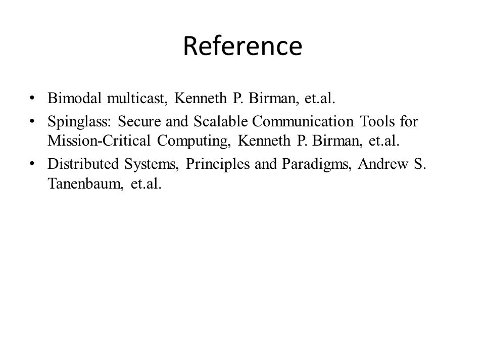 Reference Bimodal multicast, Kenneth P. Birman, et.al.