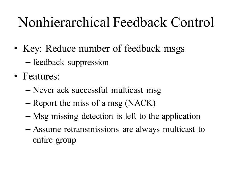 Nonhierarchical Feedback Control The first retransmission request leads to the suppression of others.