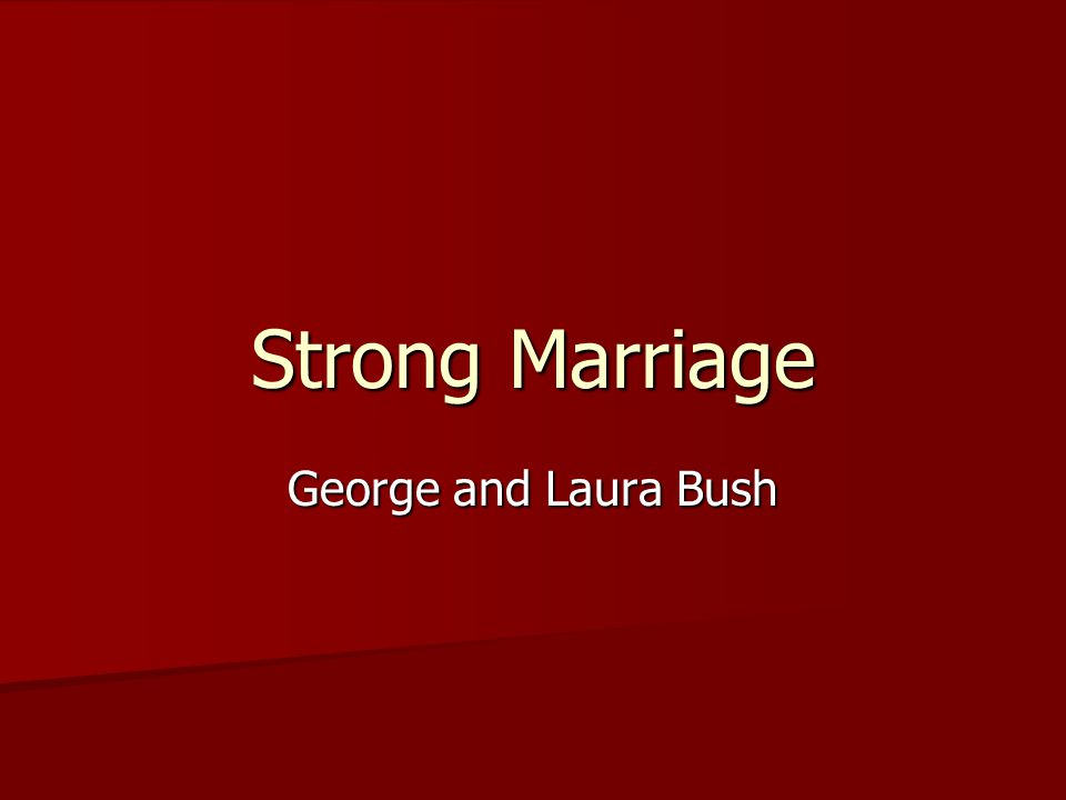 Strong Marriage George and Laura Bush