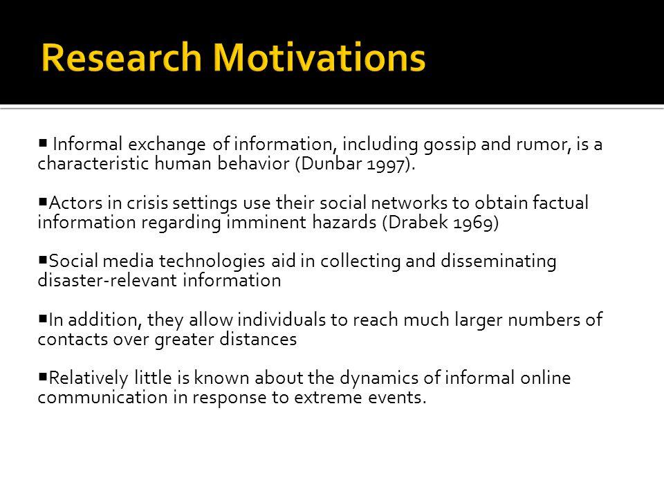  Informal exchange of information, including gossip and rumor, is a characteristic human behavior (Dunbar 1997).