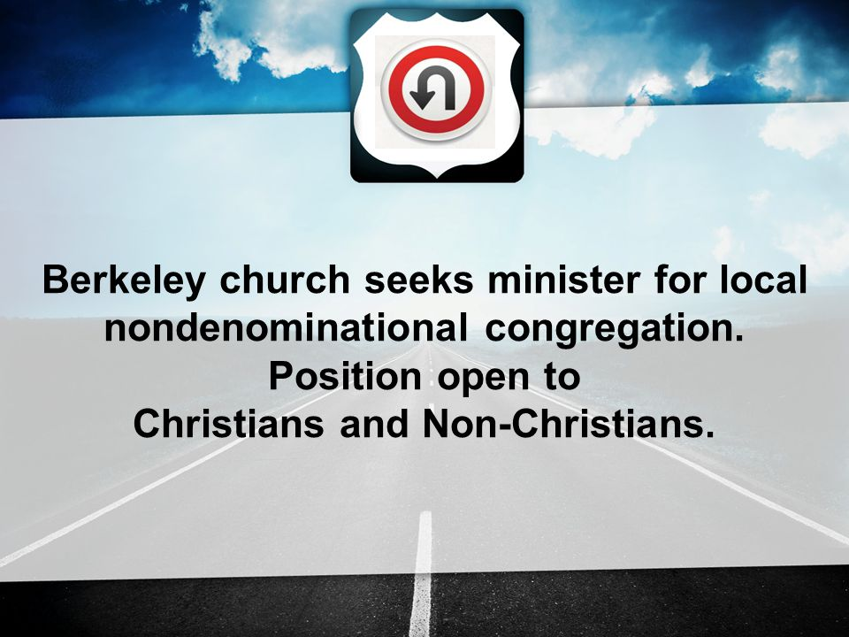 Berkeley church seeks minister for local nondenominational congregation.