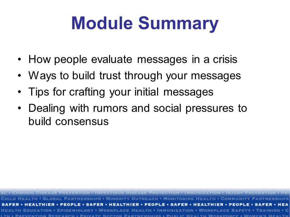 Messages The public will judge your message by its content, messenger, and method of delivery.