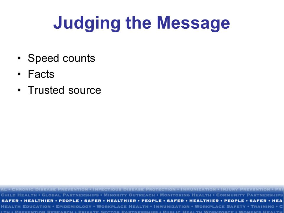 Judging the Message Speed counts Facts Trusted source