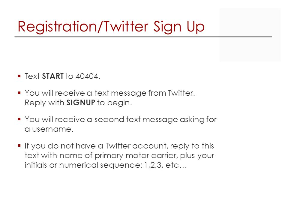 Registration/Twitter Sign Up  Text START to 40404.