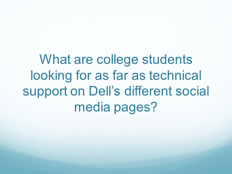 What are college students looking for as far as technical support on Dell's different social media pages?