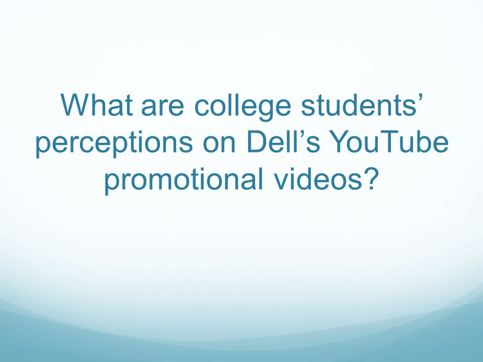 What are college students' perceptions on Dell's YouTube promotional videos?
