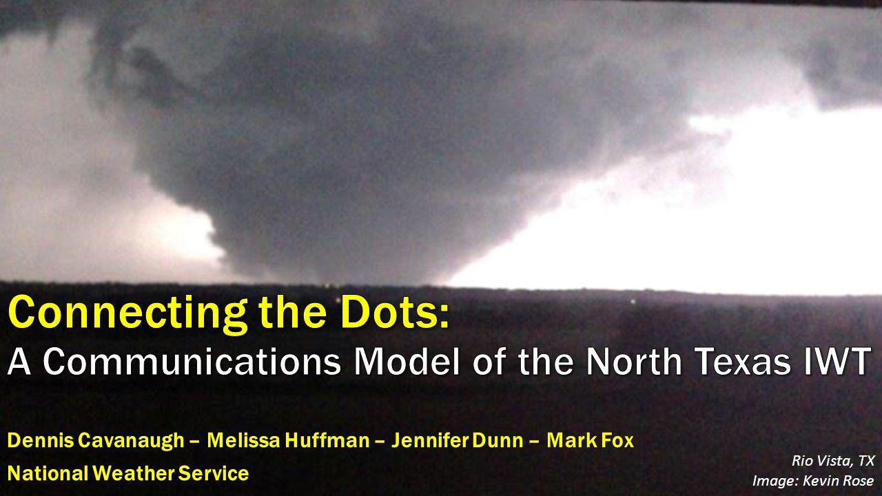 Dennis Cavanaugh – Melissa Huffman – Jennifer Dunn – Mark Fox National Weather Service Rio Vista, TX Image: Kevin Rose