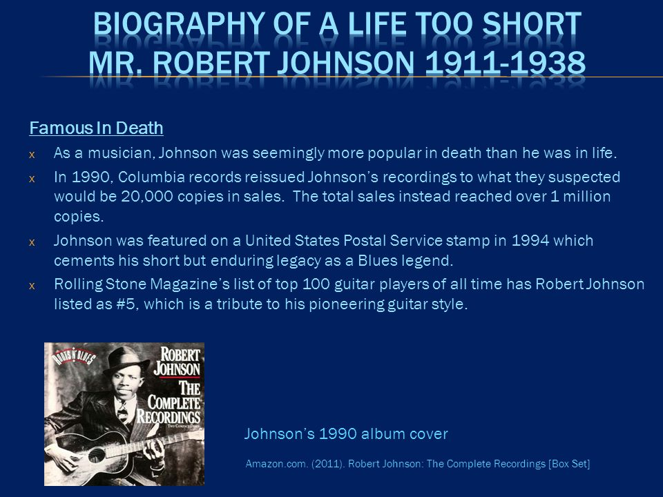  Some of the largest artists in the history of Rock and Roll were influenced by Johnson.