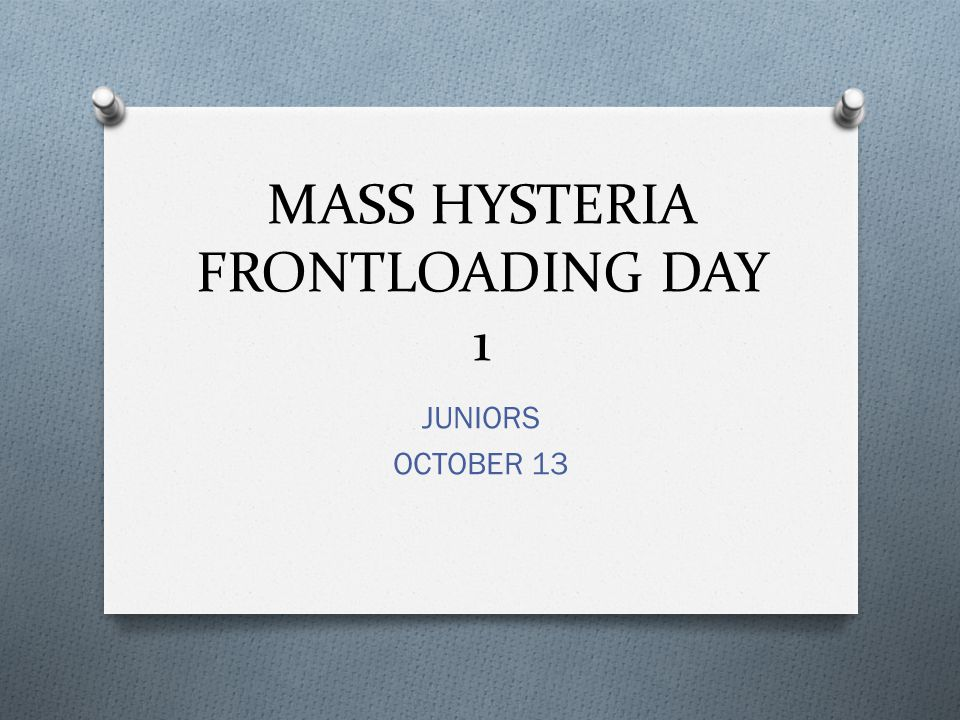 MASS HYSTERIA FRONTLOADING DAY 1 JUNIORS OCTOBER 13